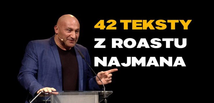 42 teksty z Roastu Najmana