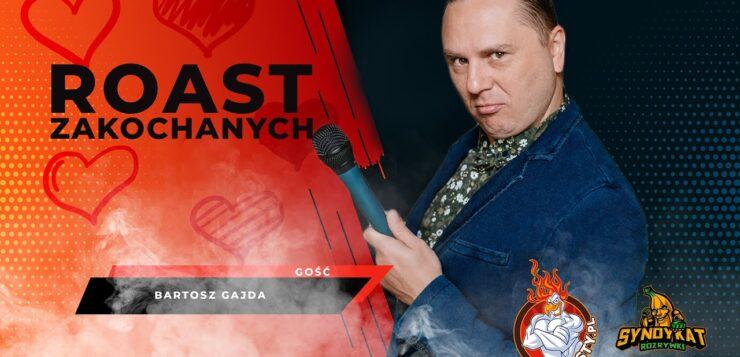 Bartosz Gajda - Roast Zakochanych
