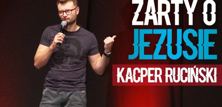 Kacper Ruciński - Żarty o Jezusie