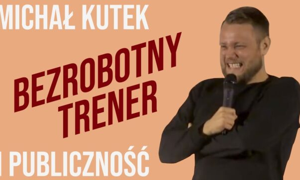 Michał Kutek i Publiczność - Bezrobotny trener