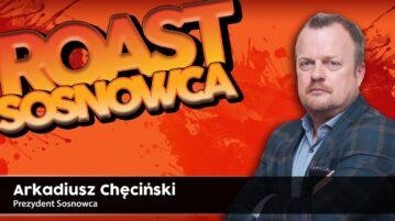 Roast Sosnowca - Arkadiusz Checinski