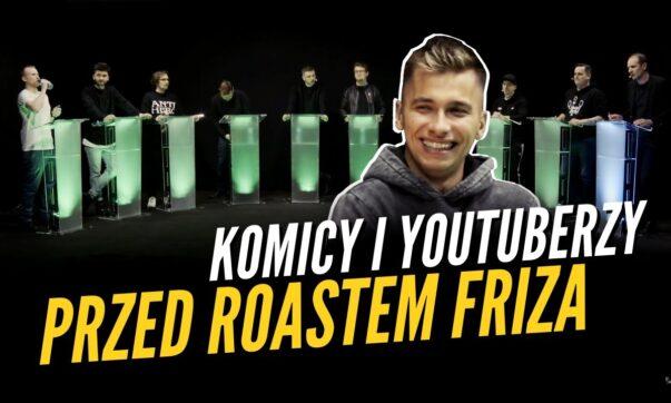 Komicy i YouTuberzy przed Roastem Friza