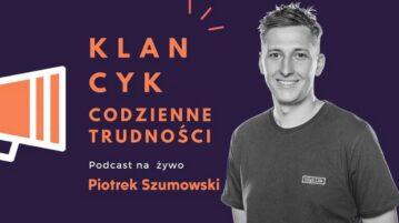 Piotrek Szumowski w Codzienne Trudności