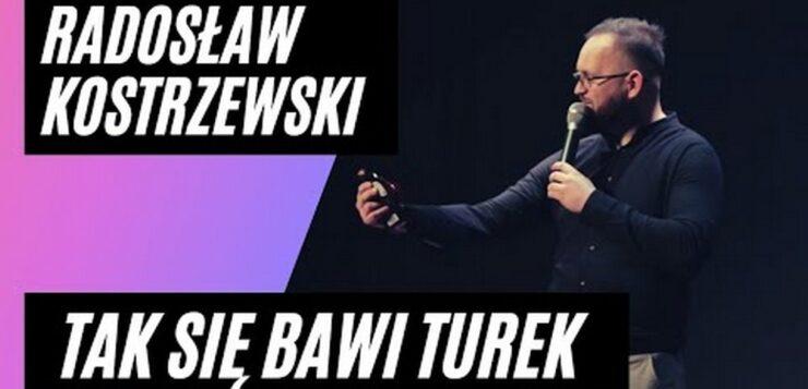 Radosław Kostrzewski - Tak się bawi Turek