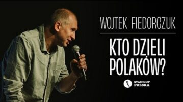 Wojtek Fiedorczuk - Kto dzieli Polaków