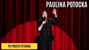 Paulina Potocka - Po Prostu Petarda