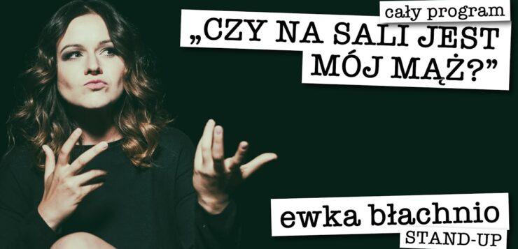 Ewa Błachnio - Czy na sali jest mój mąż