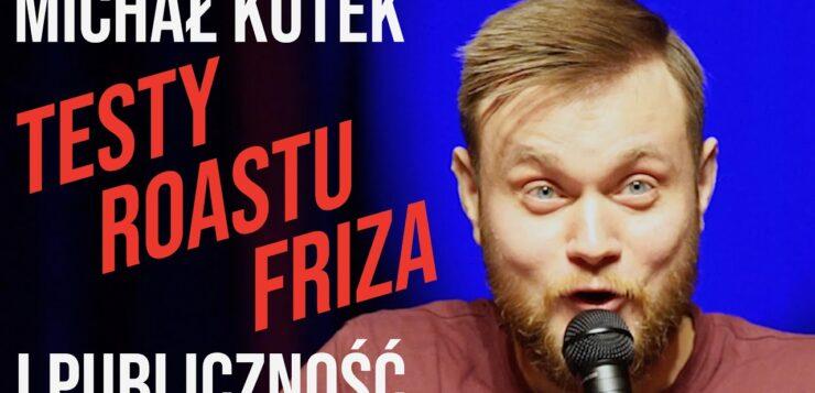 Michał Kutek i publiczność - Testy Roastu Friza