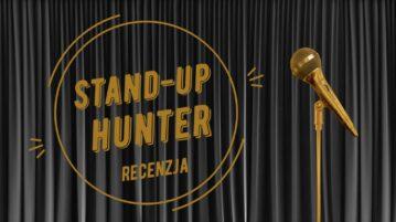 Stand-up Hunter Recenzja