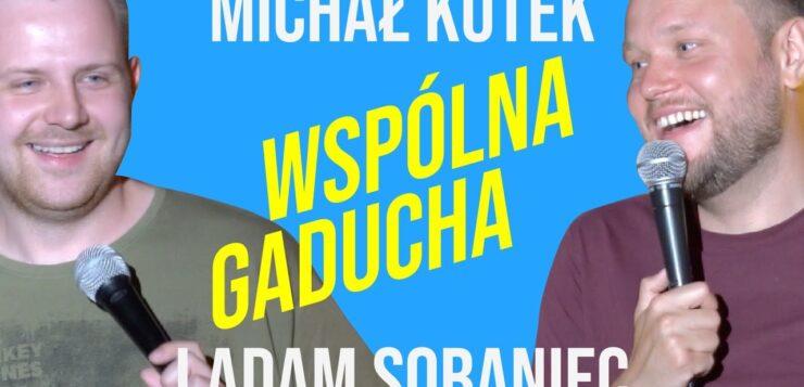 Michał Kutek i Adam Sobaniec - Wspólna Gaducha