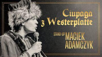 Maciek Adamczyk - Ciupaga z Westerplatte