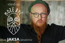Arkadiusz Jaksa Jakszewicz - Może Być