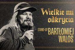 Bartek Walos - Wielkie mi odkrycia
