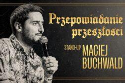 Maciej Buchwald - Przepowiadanie przeszłości