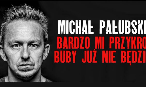 Michał Pałubski - Bardzo mi przykro Buby już nie będzie