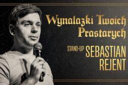 Sebastian Rejent - Wynalazki Twoich prastarych